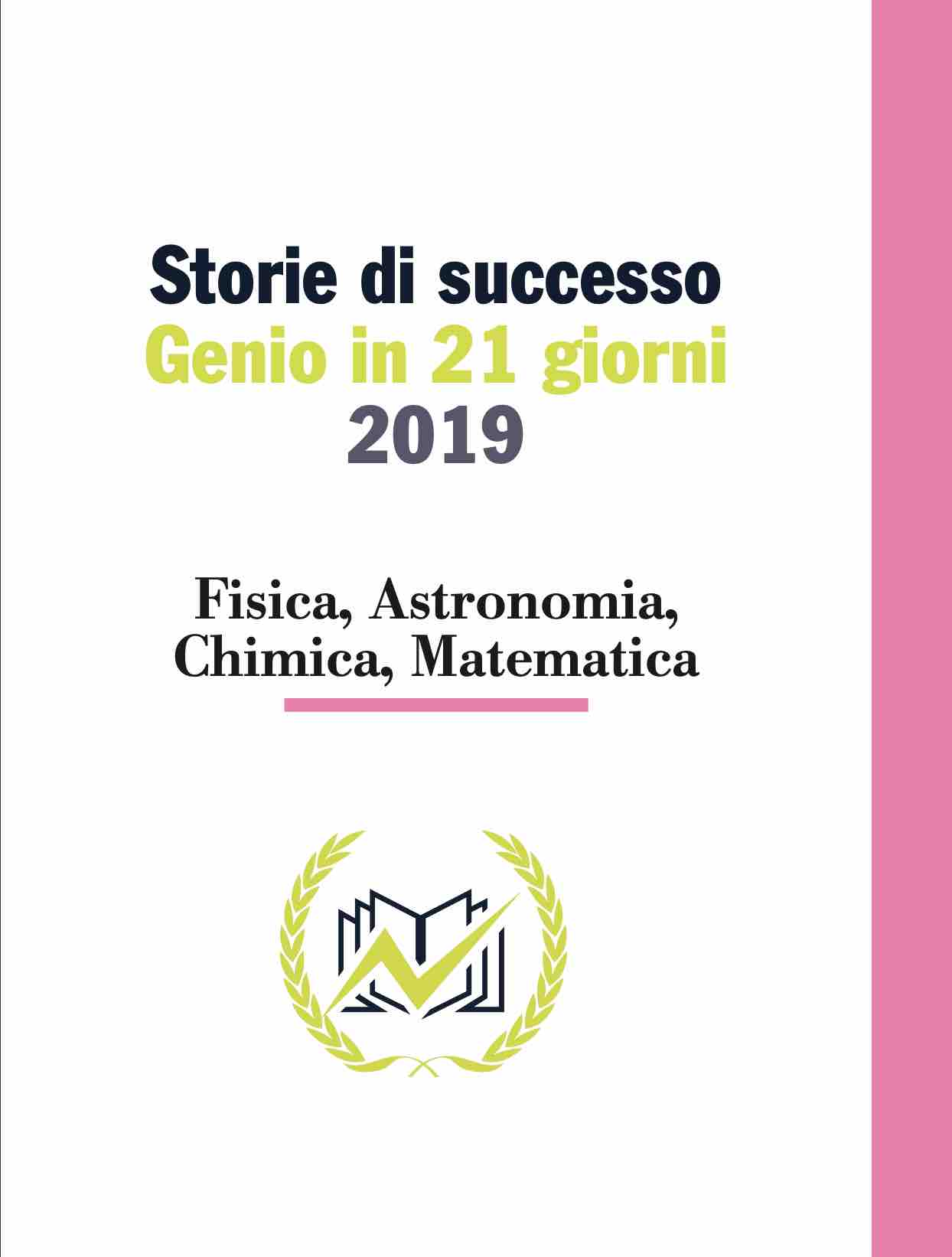 Testimonianze Genio in 21 Giorni Fisica, Astronomia, Chimica, Matematica