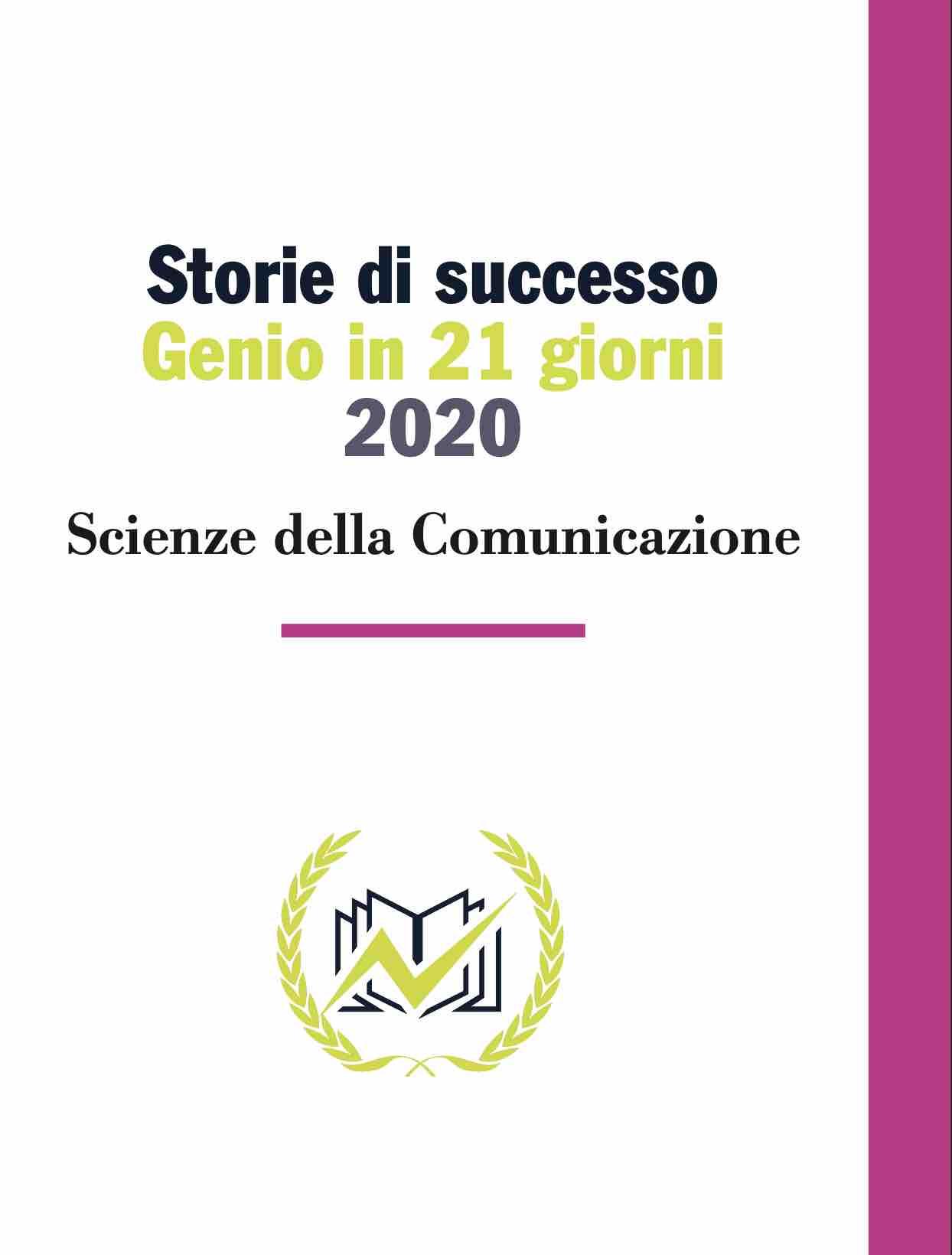 Testimonianze Genio in 21 Giorni Scienze della Comunicazione